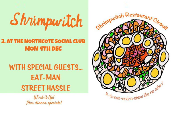 'Wind It Up' WITH SHRIMPWITCH / EAT-MAN / STREET HASSLE