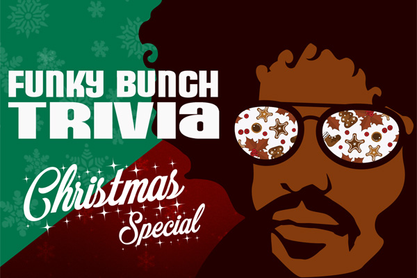 CHRISTMAS SPECIAL TRIVIA WITH THE FUNKY BUNCH