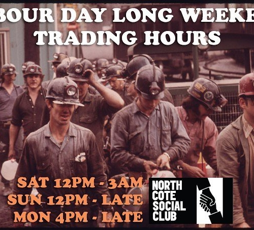 We'll be workin' hard all weekend to quensh your hard earned thirsts! Because you all work really bloody hard and deserve a pint or five. #melbournebars #longweekend #northcotesocialclub