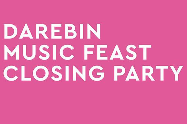 Darebin Music Feast Closing Party