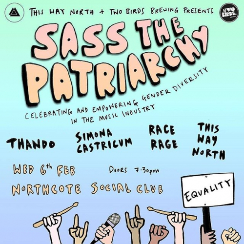 @sassthepatriarchy will be celebrating and empowering gender diversity in the music bizz with a ripper show again this Feb! Ft. performances from @simonacastricum, @thando.music, @raceragerhymes and @thiswaynorth 🙏🙏