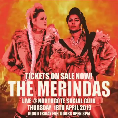If you know @themerindas, you'll know that these Indigenous tribal pop queens can well and truly start a party.  You won't want to miss this one, going to be 🔥!
