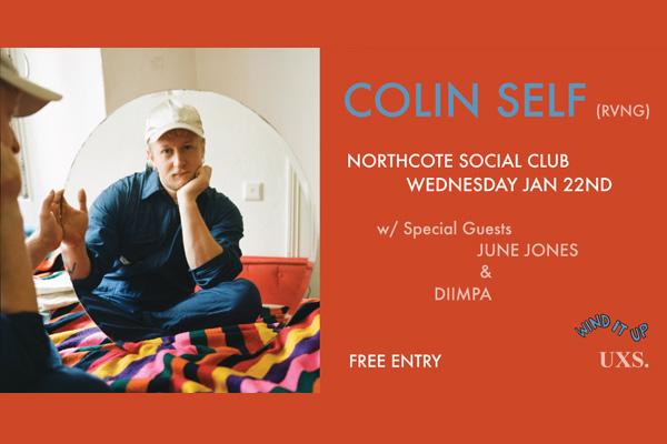 'Wind It Up' presents Colin Self (RVNG) | June Jones | Diimpa